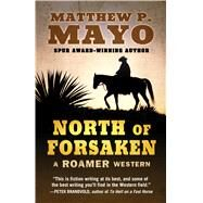 North of Forsaken by Mayo, Matthew P., 9781432832414