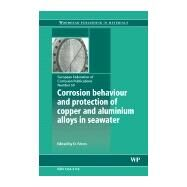 Corrosion Behaviour and Protection of Copper and Aluminium Alloys in Seawater by Féron, 9781845692414