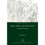 Byron, Shelley and Goethe's Faust: An Epic Connection by Hewitt; Ben, 9781909662414