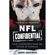 NFL Confidential by Anonymous, Johnny, 9780062422415
