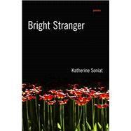 Bright Stranger by Soniat, Katherine, 9780807162415