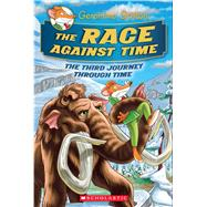 The Race Against Time (Geronimo Stilton Journey Through Time #3) by Stilton, Geronimo, 9780545872416