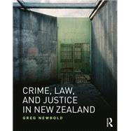 Crime, Law and Justice in New Zealand by Newbold; Greg, 9781138192416