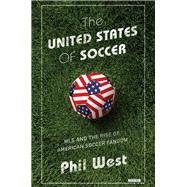 The United States of Soccer by West, Phil, 9781468312416