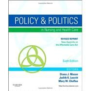 Policy & Politics in Nursing and Health Care by Mason, Diana J., RN, Ph.D.; Leavitt, Judith K., RN; Chaffee, Mary W., RN, Ph.D., 9780323242417