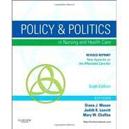 Policy & Politics in Nursing and Health Care by Mason, Diana J., RN, Ph.D.; Leavitt, Judith K., RN; Chaffee, Mary W., RN, Ph.D., 9780323242417