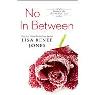 No in Between by Jones, Lisa Renee, 9781476772417