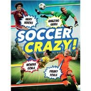 Soccer Crazy! by Unknown, 9781783122417