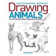 The Essential Book of Drawing Animals by Willsher, Aimee, 9781784042417