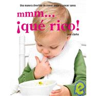 Mmm... que rico! / Yummy Baby by Clarke, Jane, 9788425342417