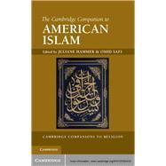 The Cambridge Companion to American Islam by Hammer, Juliane; Safi, Omid, 9781107002418