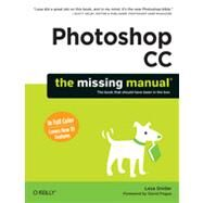 Photoshop CC: The Missing Manual: The Book That Should Have Been in the Box by Snider, Lesa; Pogue, David, 9781449342418