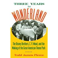Three Years in Wonderland by Pierce, Todd James, 9781628462418