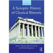 A Synoptic History of Classical Rhetoric by Murphy; James J., 9780415532419