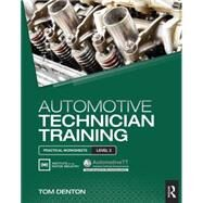 Automotive Technician Training: Practical Worksheets Level 3 by Denton; Tom, 9781138852419