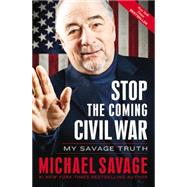 Stop the Coming Civil War by Savage, Michael, 9781455582419