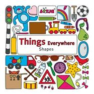 Things  Everywhere Shapes by Versteeg, Lizelot, 9781605372419