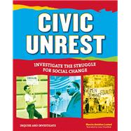 Civic Unrest Investigate the Struggle for Social Change by Amidon Lusted, Marcia; Chandhok, Lena, 9781619302419