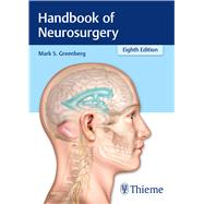 Handbook of Neurosurgery by Greenberg, Mark S., 9781626232419