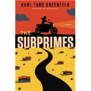 The Subprimes by Greenfeld, Karl Taro, 9780062132420