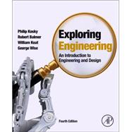 Exploring Engineering by Kosky, Philip; Balmer, Robert; Keat, William; Wise, George, 9780128012420
