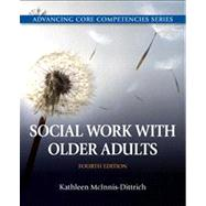 Social Work with Older Adults Plus MySearchLab with eText -- Access Card Package by McInnis-Dittrich, Kathleen, 9780205922420