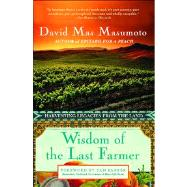 Wisdom of the Last Farmer Harvesting Legacies from the Land by Mas Masumoto, David, 9781439182420