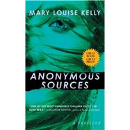 Anonymous Sources by Kelly, Mary Louise, 9781501142420