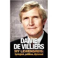 Dawie De Villiers – My Lewensreis by De Villiers, Dawie; Schoeman, Chris, 9781776092420