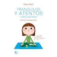 Tranquilos y atentos como una rana by Snel, Eline; André, Christophe, 9788499882420