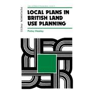 Local Plans in British Land Use Planning by Healey, Patsy, 9780080252421