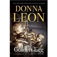 The Golden Egg A Commissario Guido Brunetti Mystery by Leon, Donna, 9780802122421