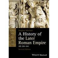 A History of the Later Roman Empire, Ad 284-641 by Mitchell, Stephen, 9781118312421