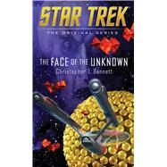 The Face of the Unknown by Bennett, Christopher L., 9781501132421