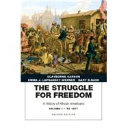 The Struggle for Freedom A History of African Americans, Concise Edition, Volume 1 (Penguin Academic Series) by Carson, Clayborne; Lapsansky-Werner, Emma J.; Nash, Gary B., 9780205832422