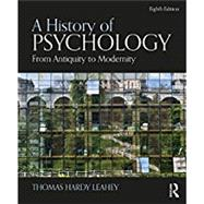 A History of Psychology: From Antiquity to Modernity by Leahey; Thomas Hardy, 9781138652422