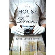 The House of Dreams by Brown, Kate Lord, 9781250112422