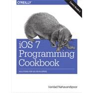 Ios 7 Programming Cookbook by Nahavandipoor, Vandad, 9781449372422