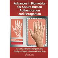 Advances in Biometrics for Secure Human Authentication and Recognition by Kisku; Dakshina Ranjan, 9781466582422