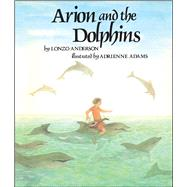 Arion and the Dolphins by Anderson, Lonzo, 9781534412422