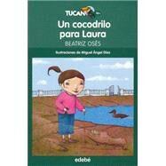 Un Cocodrilo Para Laura / Laura'S Crocodile by Osés, Beatriz, 9788468312422