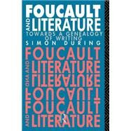 Foucault and Literature: Towards a Geneaology of Writing by During, Simon, 9780415012423