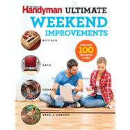 The Family Handyman Ultimate Weekend Improvements by Family Handyman, 9781621452423
