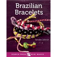 Mini Makes: Brazilian Bracelets by Lebrun, Sandra, 9781782212423