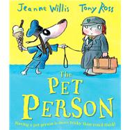 The Pet Person by Willis, Jeanne; Ross, Tony, 9781783442423