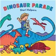 Dinosaur Parade by Halpern, Shari; Halpern, Shari, 9780805092424