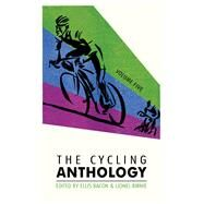 The Cycling Anthology by Bacon, Ellis; Birnie, Lionel, 9780224092425