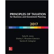 Principles of Taxation for Business and Investment Planning 2017 Edition by Jones, Sally; Rhoades-Catanach, Shelley, 9781259572425