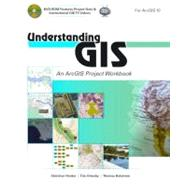 Understanding GIS: An ArcGIS Project Workbook by Harder, Christian; Ormsby, Tim; Balstrom, Thomas, 9781589482425