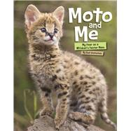 Moto and Me My Year as a Wildcat's Foster Mom by Eszterhas, Suzi, 9781771472425